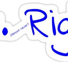 Mr. (almost never) Right Sticker