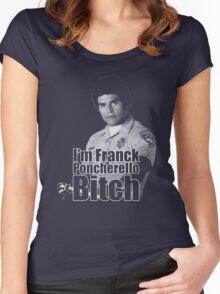 I'm Franck Poncherello B*tch  Women's Fitted Scoop T-Shirt