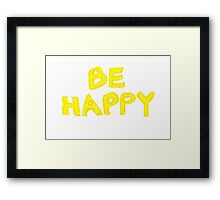 Be Happy, colorful hand writing on paper, happiness conceptual image Framed Print