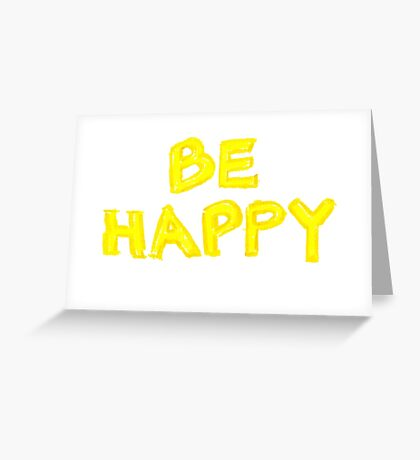 Be Happy, colorful hand writing on paper, happiness conceptual image Greeting Card