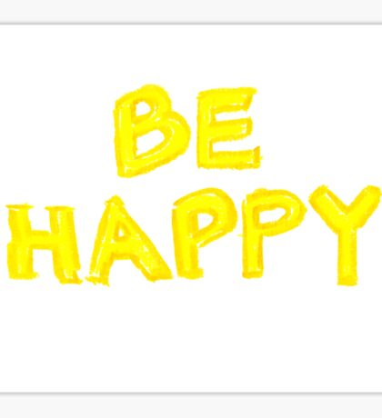 Be Happy, colorful hand writing on paper, happiness conceptual image Sticker