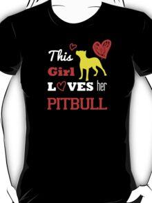 This Girl Loves Her Pitbull - T-Shirts & Hoodies T-Shirt