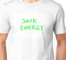 Save Energy  Unisex T-Shirt