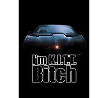 I'm K.I.T.T. B*tch Photographic Print