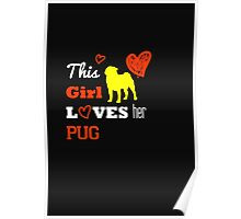 This Girl Loves Her Pug - T-Shirts & Hoodies Poster