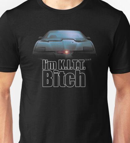 I'm K.I.T.T. B*tch Unisex T-Shirt
