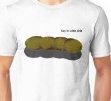 say it with... Unisex T-Shirt