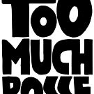 Too Much Posse by ramosecco