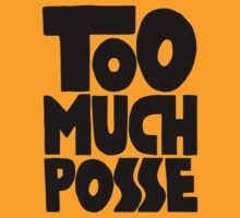 Too Much Posse T-Shirt