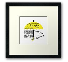 The right place at the right time Framed Print