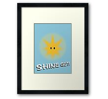 Shine Get! Framed Print