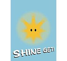 Shine Get! Photographic Print
