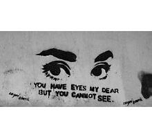 Worthless eyes Photographic Print