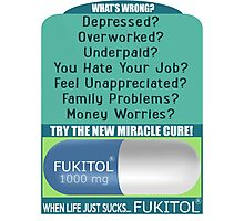 When Life Just Sucks - Fukitol - Funny Pharmaceutical T Shirt Photographic Print