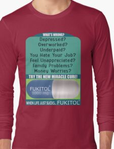 When Life Just Sucks - Fukitol - Funny Pharmaceutical T Shirt Long Sleeve T-Shirt