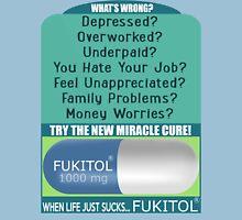 When Life Just Sucks - Fukitol - Funny Pharmaceutical T Shirt T-Shirt