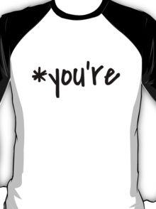 *you're - Transparent Background T-Shirt