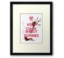 Keep Calm and Shoot Zombies Framed Print