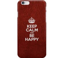 Keep Calm and Be Happy - Glossy Red Leather iPhone Case/Skin