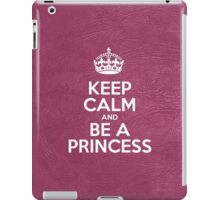 Keep Calm and Be a Princess - Glossy Pink Leather iPad Case/Skin