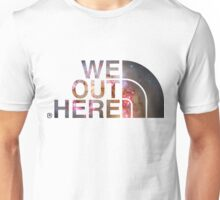 We Out Here (galaxy) Unisex T-Shirt