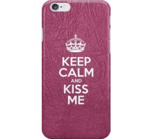 Keep Calm and Kiss Me - Glossy Pink Leather iPhone Case/Skin