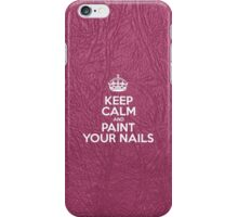 Keep Calm and Paint Your Nails - Glossy Pink Leather iPhone Case/Skin