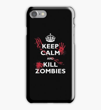 Keep Calm and Kill Zombies iPhone Case/Skin