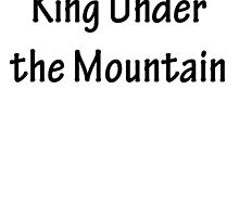 King Under the Mountain by CoppersMama