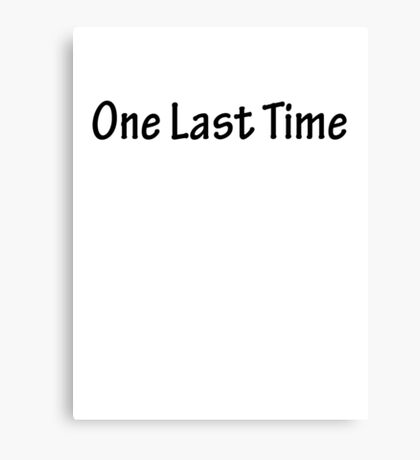 One Last Time Canvas Print