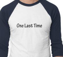 One Last Time Men's Baseball ¾ T-Shirt