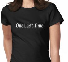 One Last Time - White Womens Fitted T-Shirt
