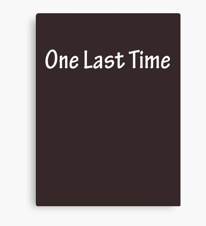 One Last Time - White Canvas Print