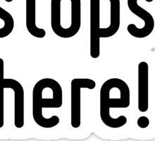 The buck stops here! Sticker