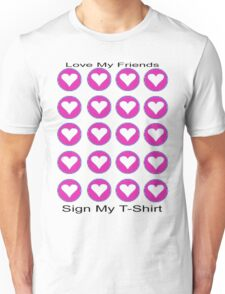 jGibney The MUSEUM Artist Series Hearts Together Love My Friends Sign My T-Shirt  The MUSEUM Red Bubble Gifts Unisex T-Shirt