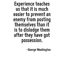 Experience teaches us that it is much easier to prevent an enemy from posting themselves than it is to dislodge them after they have got possession. Photographic Print