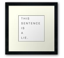 This sentence is a lie. Paradox Framed Print