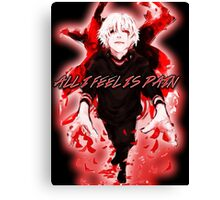 All I Feel Is Pain (Tokyo Ghoul) Canvas Print