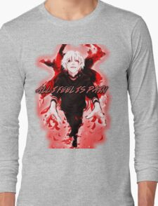 All I Feel Is Pain (Tokyo Ghoul) Long Sleeve T-Shirt