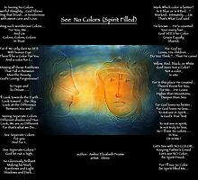 SEE NO COLOR (Spirit Filled Me)  by Amber Elizabeth Fromm Donais