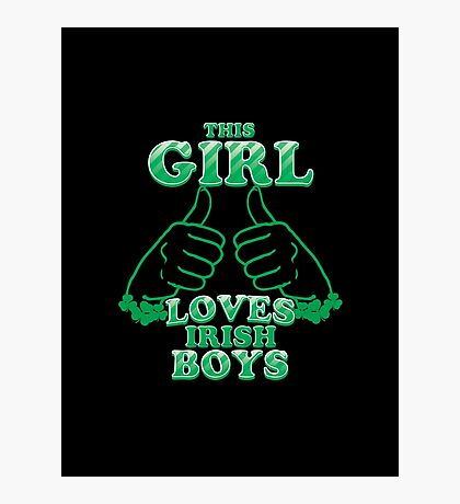 This Girl Loves Irish Boys Photographic Print