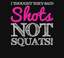 I Thought They said Shots, Not Squats! Tank Top