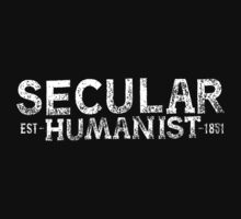 Secular Humanist by Tai's Tees by TAIs TEEs
