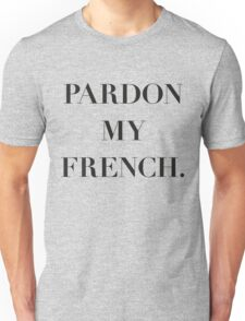 Pardon My French. T-Shirt