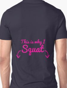 This Is Why I Squat Unisex T-Shirt