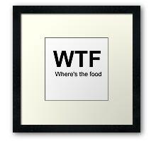 Where's the food Framed Print