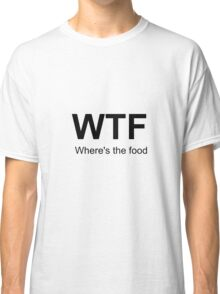 Where's the food Classic T-Shirt