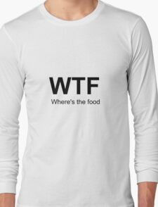 Where's the food Long Sleeve T-Shirt