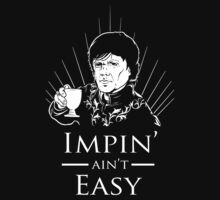 Impin' Ain't Easy - Game of Thrones Shirt Kids Clothes