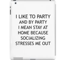 Socializing Stresses Me Out iPad Case/Skin